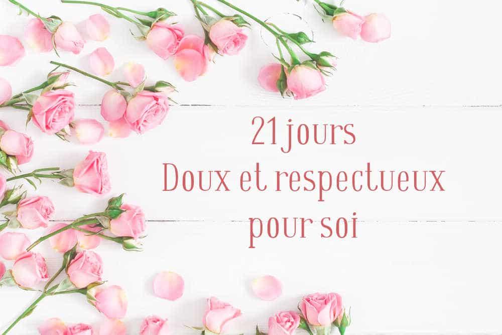 21 jours doux et respectueux pour soi